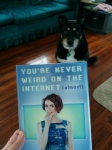You're Never Weird on the Internet hardcover with dog